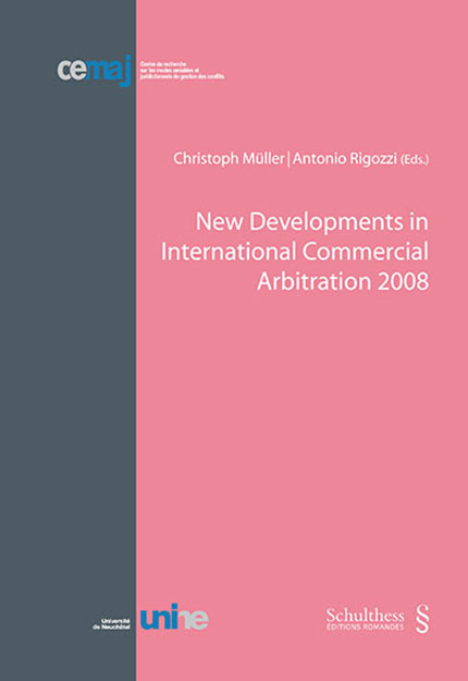 New Developments in International Commercial Arbitration 2008