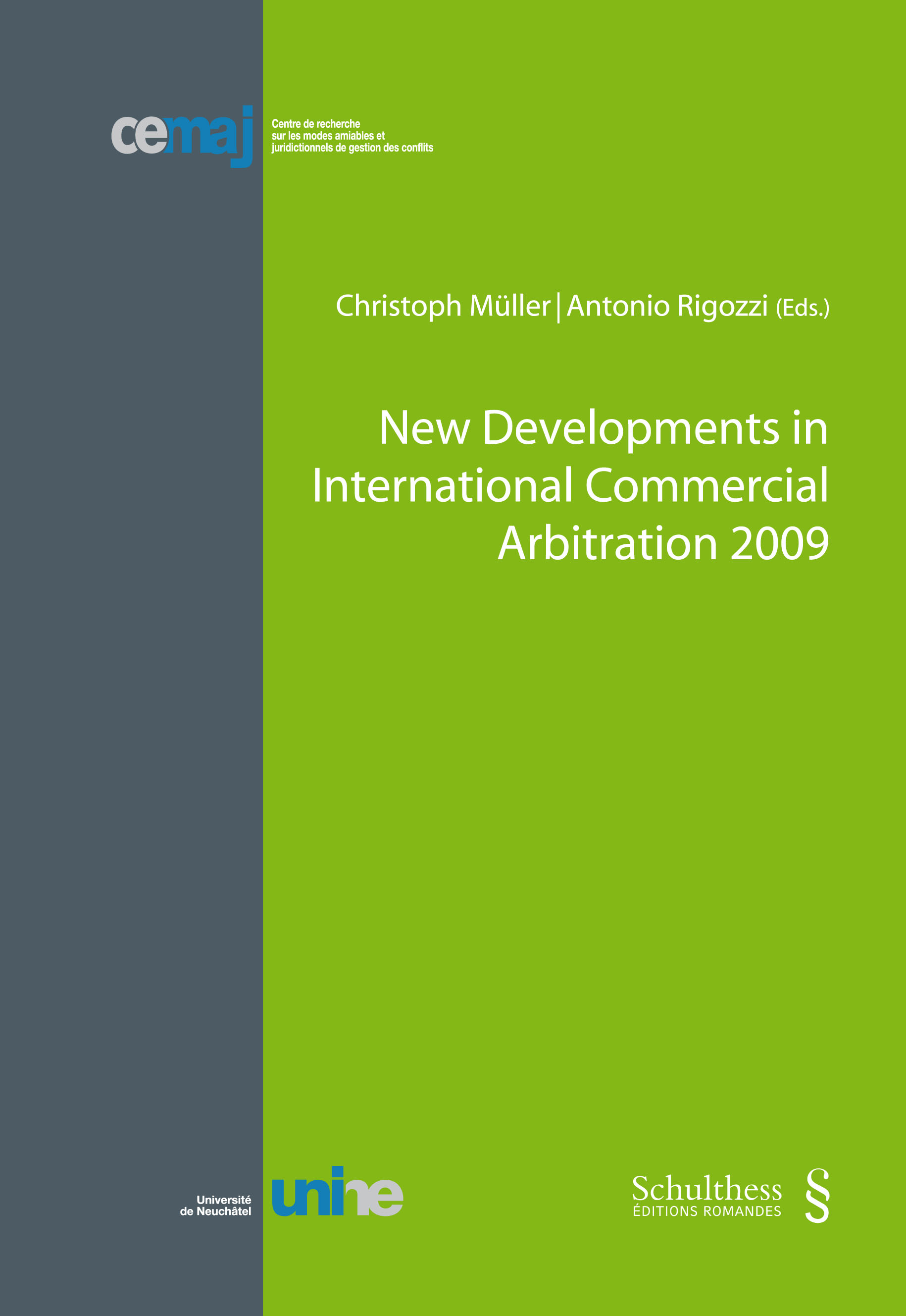 New Developments in International Commercial Arbitration 2009