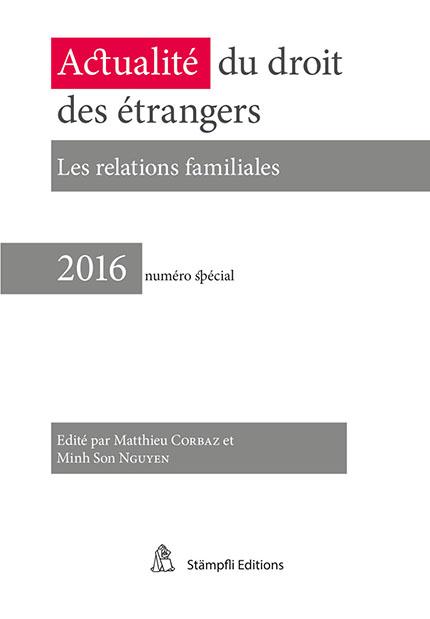 2016 - Actualité du droit des étrangers - Les relations familiales