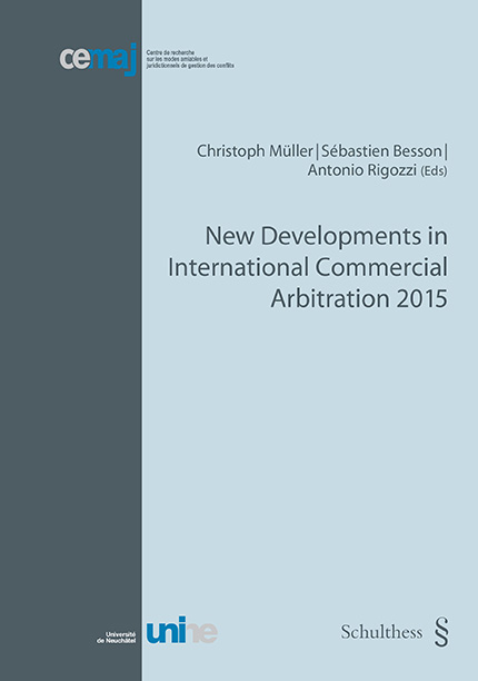 New Developments in International Commercial Arbitration 2015