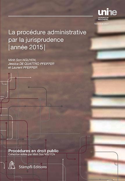 La procédure administrative par la jurisprudence, 2015