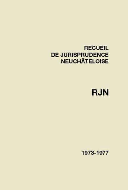 Recueil de jurisprudence neuchâteloise 1973-1977