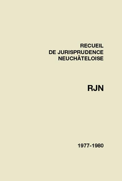 Recueil de jurisprudence neuchâteloise 1977-1980
