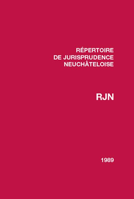 Recueil de jurisprudence neuchâteloise 1989