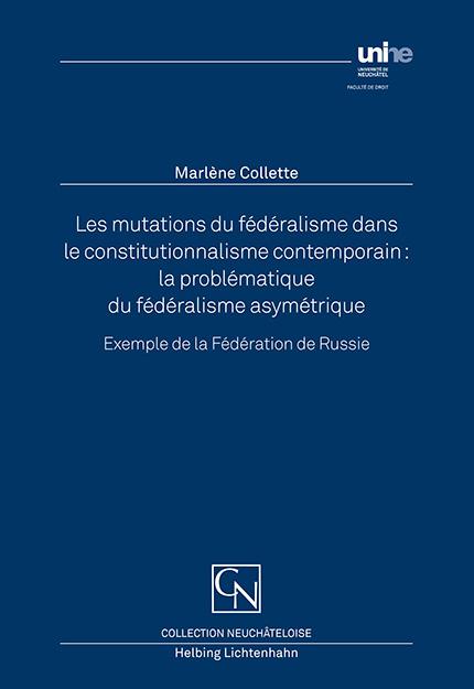 Les mutations du fédéralisme dans le constitutionnalisme contemporain: la problématique du fédéralisme asymétrique