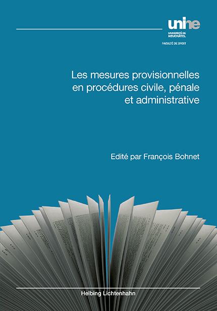 Les mesures provisionnelles en procédures civile, pénale et administrative