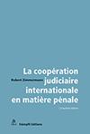 La coopération judiciaire internationale en matière pénale